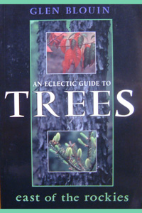 An eclectiic guide to trees East of the Rockies